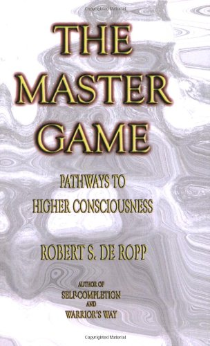 The Master Game: Pathways to Higher Consciousness 9780895561503