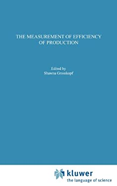 The Measurements of Efficiency of Production 9780898381559