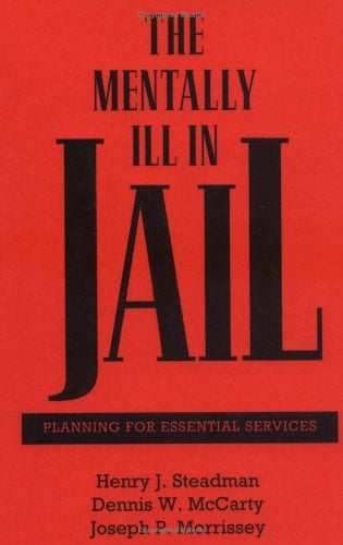 The Mentally Ill in Jail: Planning for Essential Services 9780898622799