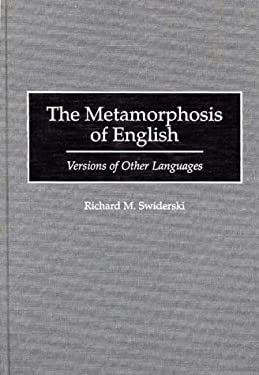 The Metamorphosis of English: Versions of Other Languages 9780897894685