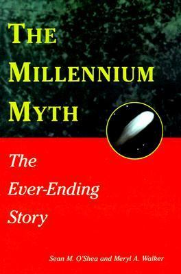 The Millennium Myth: The Ever-Ending Story 9780893342739