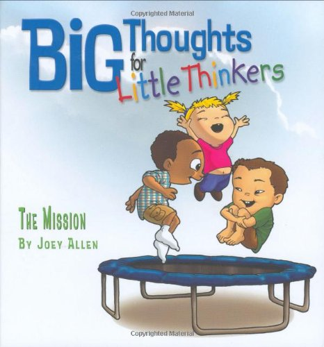 Big Thoughts for Little Thinkers: The Mission 9780892216161