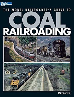 The Model Railroader's Guide to Coal Railroading 9780890246689