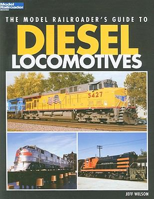 The Model Railroader's Guide to Diesel Locomotives 9780890247617