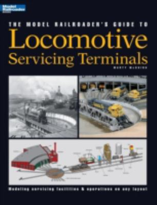 The Model Railroader's Guide to Locomotive Servicing Terminals 9780890244142