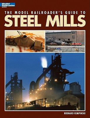 The Model Railroader's Guide to Steel Mills 9780890247518