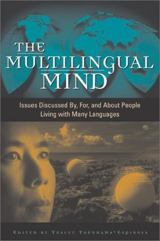The Multilingual Mind: Issues Discussed By, For, and about People Living with Many Languages 9780897899185