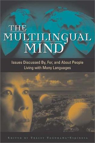 The Multilingual Mind: Issues Discussed By, For, and about People Living with Many Languages 9780897899192