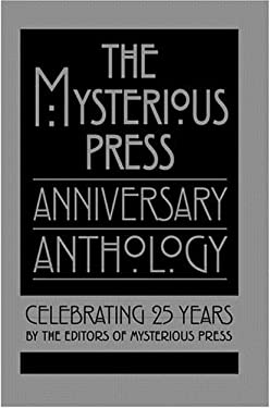 The Mysterious Press Anniversary Anthology: Celebrating 25 Years 9780892967391