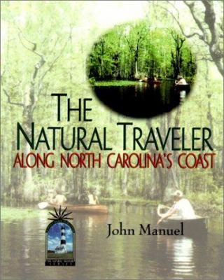 The Natural Traveler Along North Carolina's Coast 9780895872722