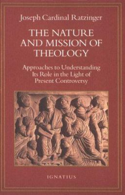 The Nature and Mission of Theology: Essays to Orient Theology in Today's Debates 9780898705386