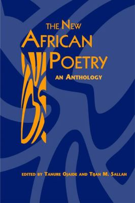 The New African Poetry: An Anthology 9780894108914