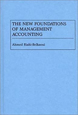 The New Foundations of Management Accounting 9780899307008