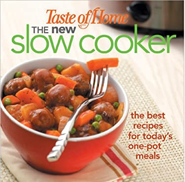 The New Slow Cooker: The Best Recipes for Today's One-Pot Meals 9780898215830