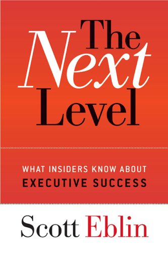 The Next Level: What Insiders Know about Executive Success 9780891061939