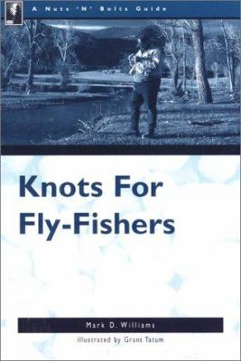 The Nuts 'n' Bolts Guide to Knots for Fly-Fishers 9780897322133