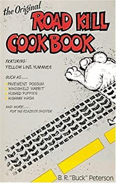 The Original Road Kill Cookbook 9780898152005