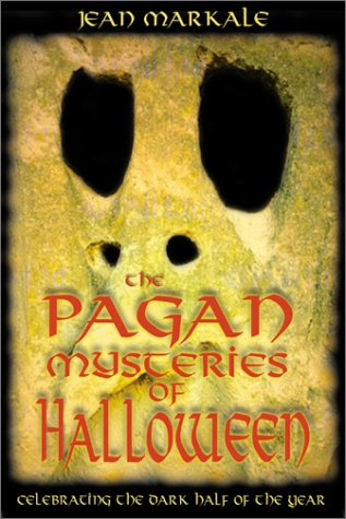 The Pagan Mysteries of Halloween: Celebrating the Dark Half of the Year 9780892819003