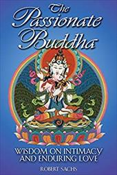 The Passionate Buddha: Wisdom on Intimacy and Enduring Love 4024956