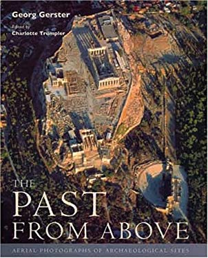 The the Past from Above: Aerial Photographs of Archaeological Sites 9780892368754