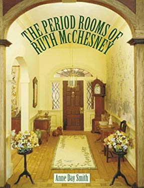 The Period Rooms of Ruth McChesney 9780890243015