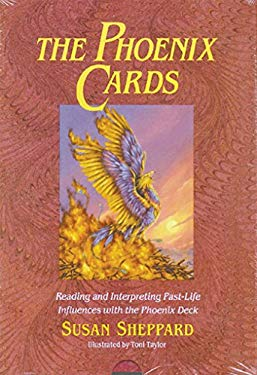 The Phoenix Cards: Reading and Interpreting Past-Life Influences with the Phoenix Deck [With Book] 9780892813100