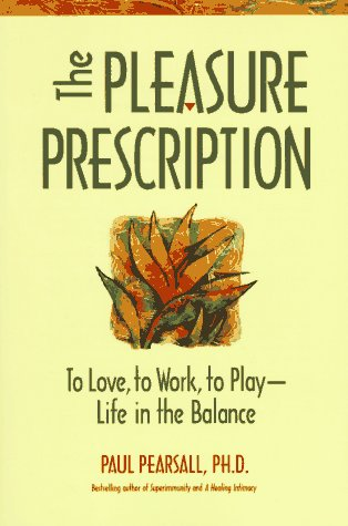 The Pleasure Prescription: A New Way to Well-Being 9780897932073