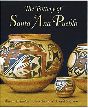 The Pottery of Santa Ana Pueblo 9780890134375