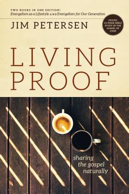 Living Proof: Sharing the Gospel Naturally 9780891095613