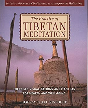 The Practice of Tibetan Meditation: Exercises, Visualizations, and Mantras for Health and Well-Being [With CD] 9780892819034