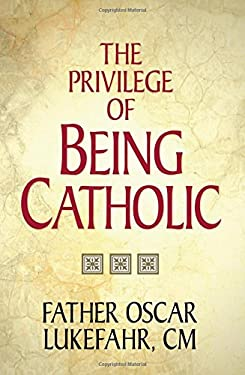 The Privilege of Being Catholic 9780892435630