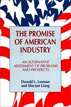 The Promise of American Industry: An Alternative Assessment of Problems and Prospects 9780899305080