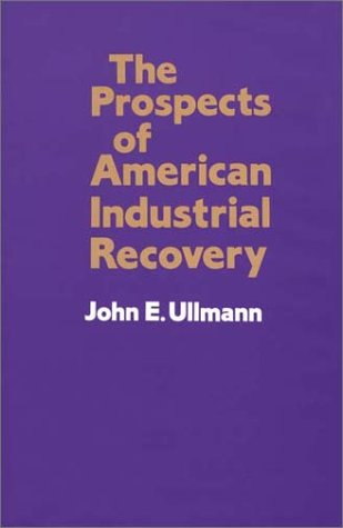 The Prospects of American Industrial Recovery 9780899300634