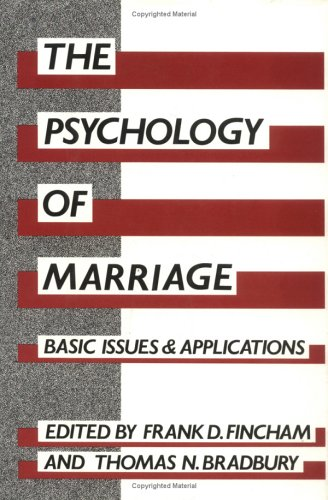 The Psychology of Marriage: Basic Issues and Applications 9780898624335