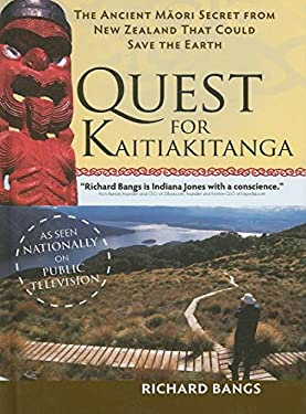 The Quest for Kaitiakitanga: The Ancient Maori Secret from New Zealand That Could Save the Earth 9780897326582