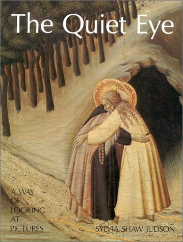 The Quiet Eye: A Way of Looking at Pictures 9780895266385