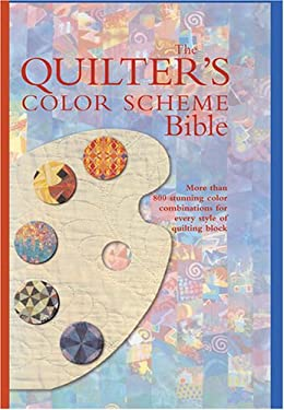 The Quilter's Color Scheme Bible 9780896892743