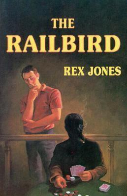 The Railbird 9780897460286