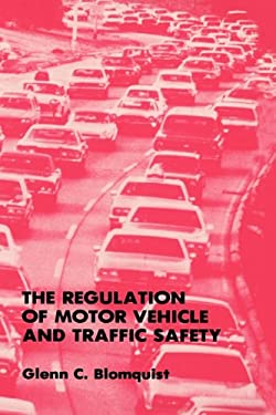 The Regulation of Motor Vehicle and Traffic Safety 9780898382808