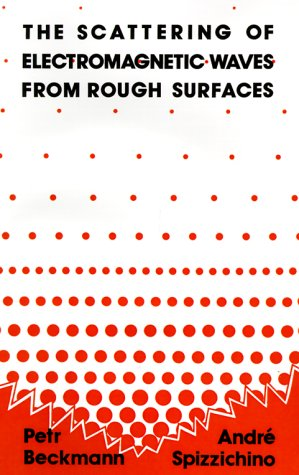 The Scattering of Electromagnetic Waves from Rough Surfaces 9780890062388