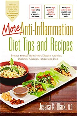 More Anti-Inflammation Diet Tips and Recipes: Protect Yourself from Heart Disease, Arthritis, Diabetes, Allergies, Fatigue and Pain 9780897936217
