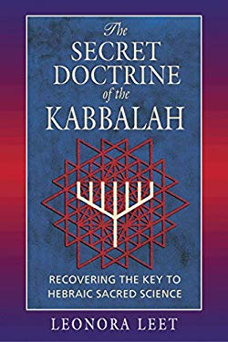 The Secret Doctrine of the Kabbalah: Recovering the Key to Hebraic Sacred Science 9780892817245