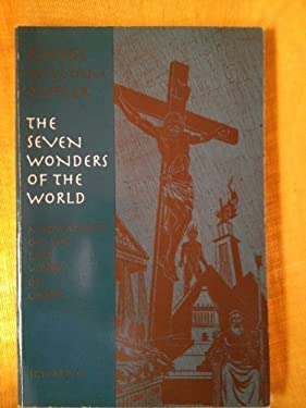 The Seven Wonders of the World: Meditations on the Last Words of Christ 9780898704174