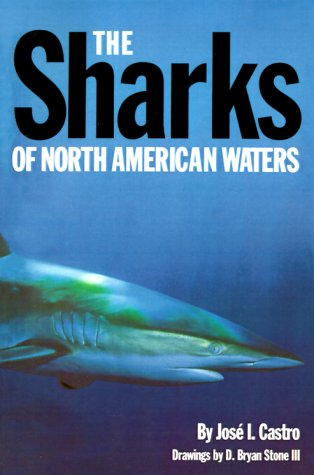 The Sharks of North American Waters 9780890961438