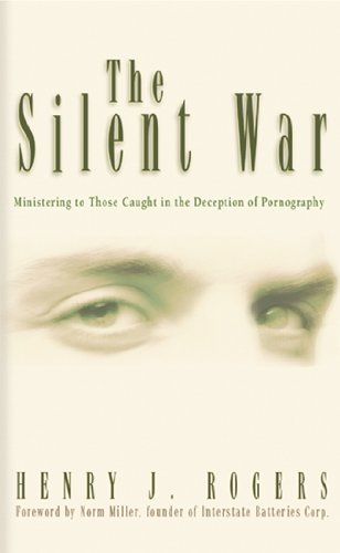 The Silent War: Ministering to Those Trapped in Deception of Pornography 9780892214914