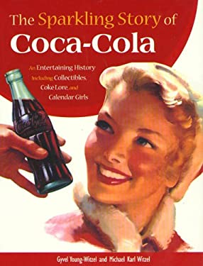 The Sparkling Story of Coca-Cola 9780896584549