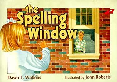 The Spelling Window - Watkins, Dawn L. / Repp, Gloria / Roberts, John