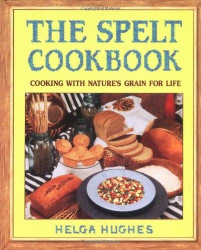 The Spelt Cookbook 9780895296962