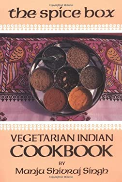 The Spice Box: A Vegetarian Indian Cookbook 9780895940537