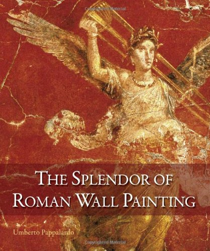 The Splendor of Roman Wall Painting 9780892369584